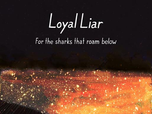 'Loyal Liar' - 'For the Sharks That Roam Below' (album)