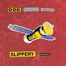 dogpapersubmarine-slipperysatellites.jpg