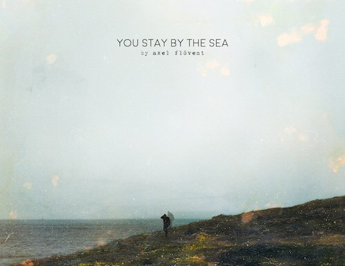 Axel Flóvent (Iceland) - 'You Stay by the Sea' (album)