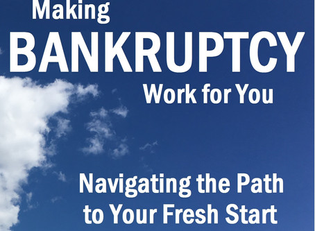 Making Bankruptcy Work for You: Navigating the Path to Your Fresh Start
