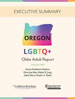OREGON 2021 LGBTQ+ OLDER ADULT REPOSTS EXECUTIVE SUMMARY