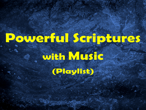 Favorite Scriptures with Music - (Playlist)