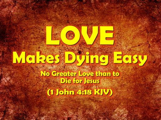 Love Makes Dying Easy