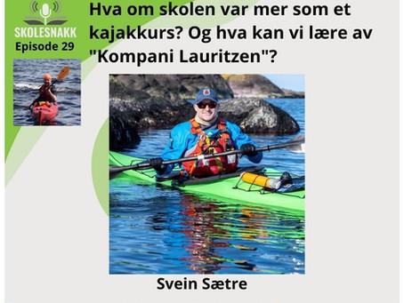 SS 29: Hva om skolen var mer som et kajakkurs? Og hva kan vi lære av Kompani Lauritzen?