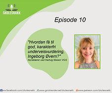 Episode 10 Ingeborg Overn underveisvurde