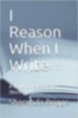 I REASON WHEN I WRITE2.jpg