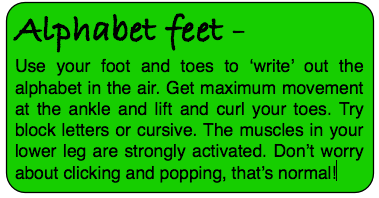 Use your foot and toes to 'write' out the alphabet.