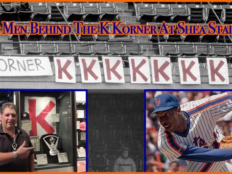 The Men Behind The K Korner At Shea Stadium