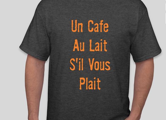 Un Cafe Au Lait S'il Vous Plait T-Shirt