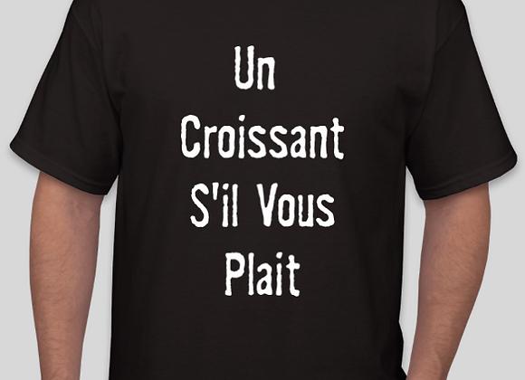 Un Croissant S'il Vous Plait T-Shirt