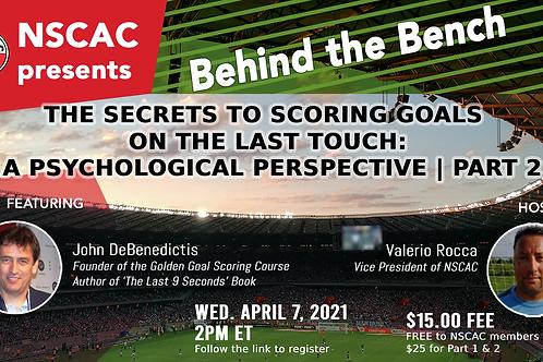 Behind The Bench, Episode 25: Scoring Goals - A Psychological Perspec.   PART 2