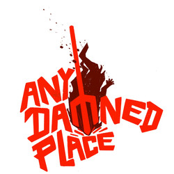 Any Damned Place