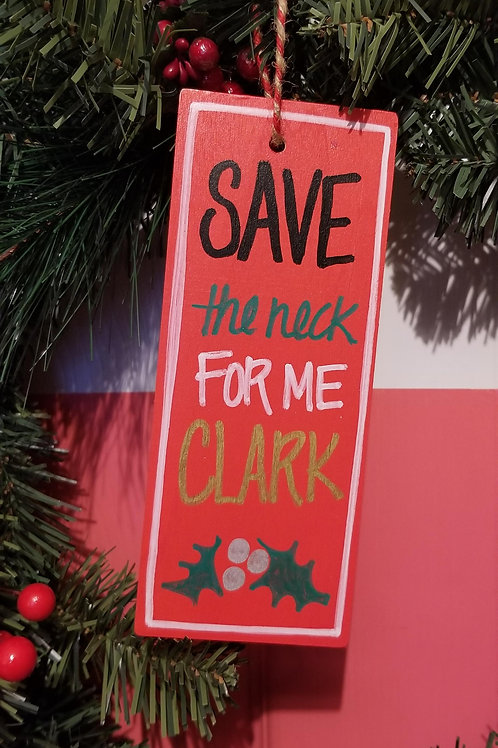 Save the Neck for Me Clark Ornament