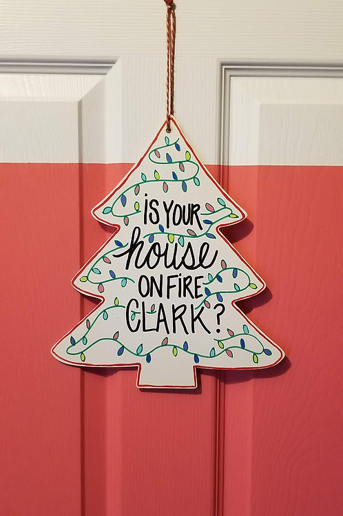 House on Fire Clark Christmas Sign