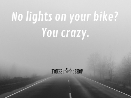 No lights on your bike? You crazy.