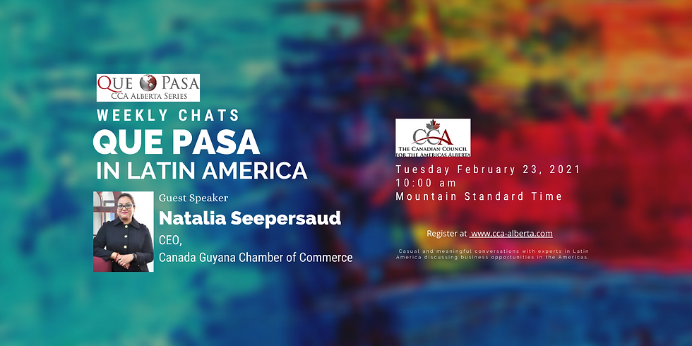 Que Pasa Weekly Chats - A Conversation with Natalia Seepersaud, CEO, Canada Guyana Chamber of Commerce.