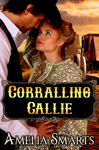 Corralling Callie by Amelia Smart