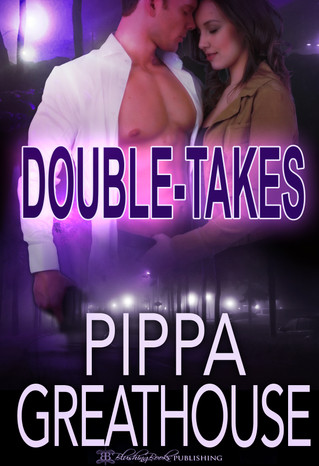 Double Takes by Pippa Greathouse