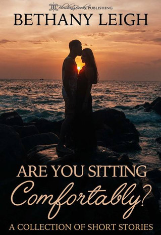 Are YOU Sitting Comfortably? By Bethany Leigh