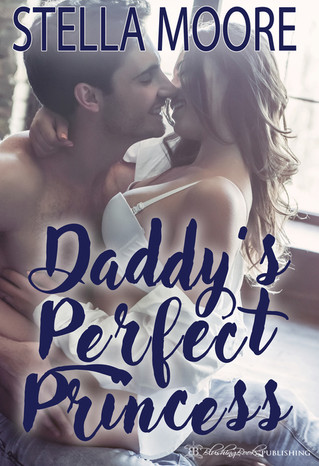 Daddy's Perfect Princess by Stella Moore