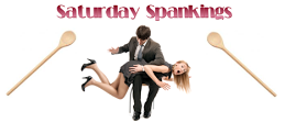 "Sat Spanks - ""Go Boil Your Head!"""