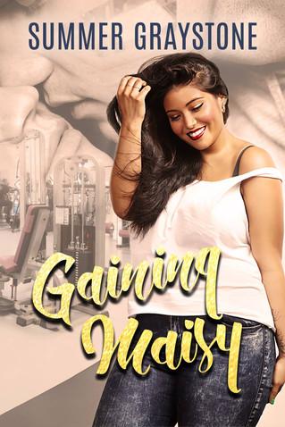 Gaining Maisy by Summer Graystone