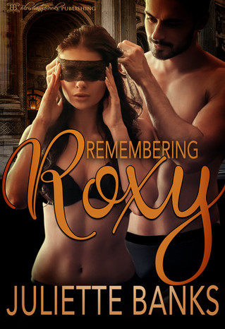 Remembering Roxy by Juliette Banks