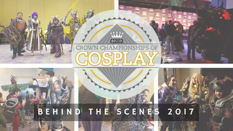 Behind the Scenes - Crown Championship of Cosplay 2017