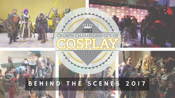 Behind the Scenes- Crown Championship of Cosplay 2017