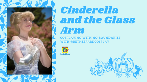 Cinderella with a Glass Arm - Cosplaying without Boundaries with @BeTheSparkCosplay