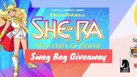 She-Ra Swag Bag Giveaway - Sponsored by NWI Comic Con, GeeksAGoGo, Dark Horse Comics Netflix and Dre