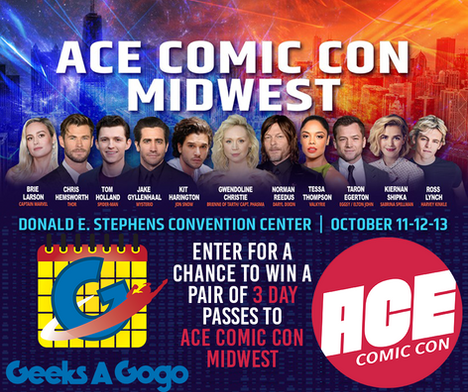 Geeks A Gogo ACE Comic Con Midwest Giveaway 2019