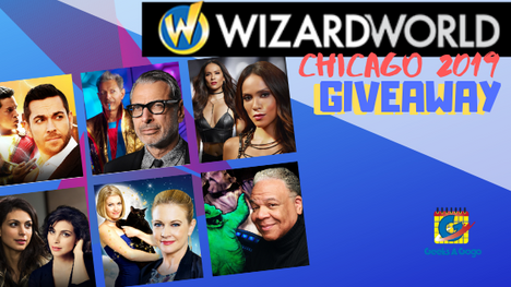 Wizard World Chicago 2019 Giveaway