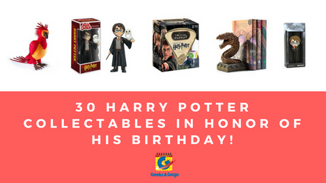 30 Harry Potter Collectables in Honor of His Birthday!