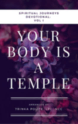 Book cover for Spiritual Journeys Devotional: VOL I ~ Your Body is a Temple by Trinka Polite