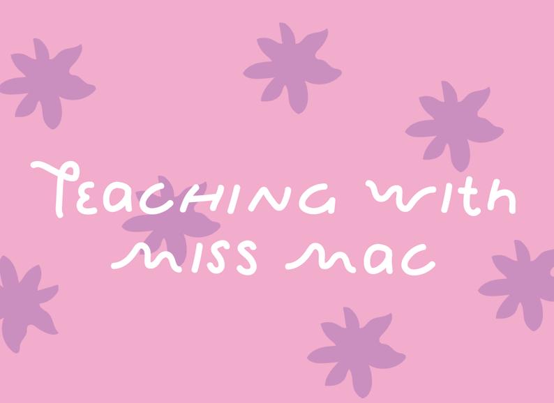 Teaching with miss mac