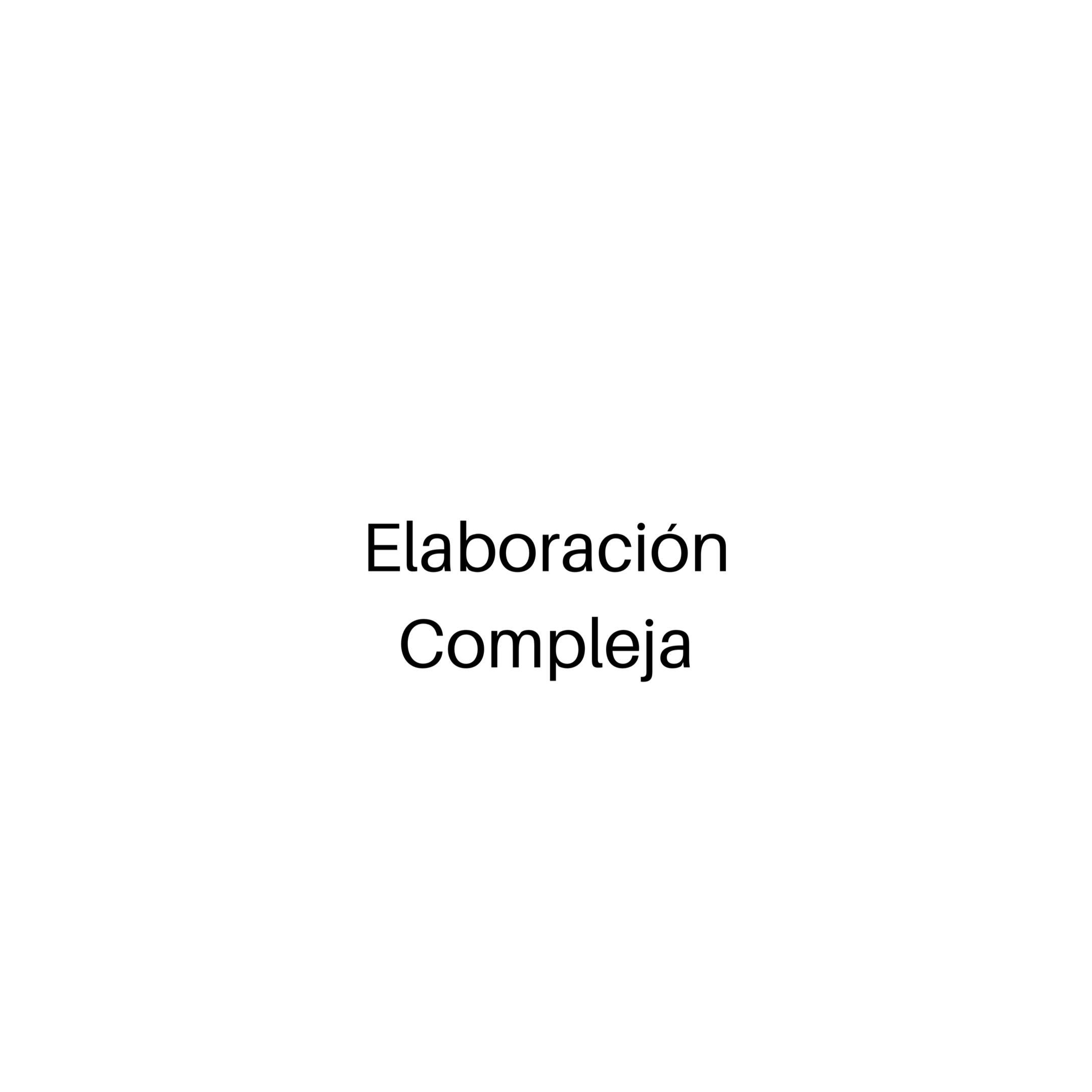 COMPLEJA ELABORACIÓN