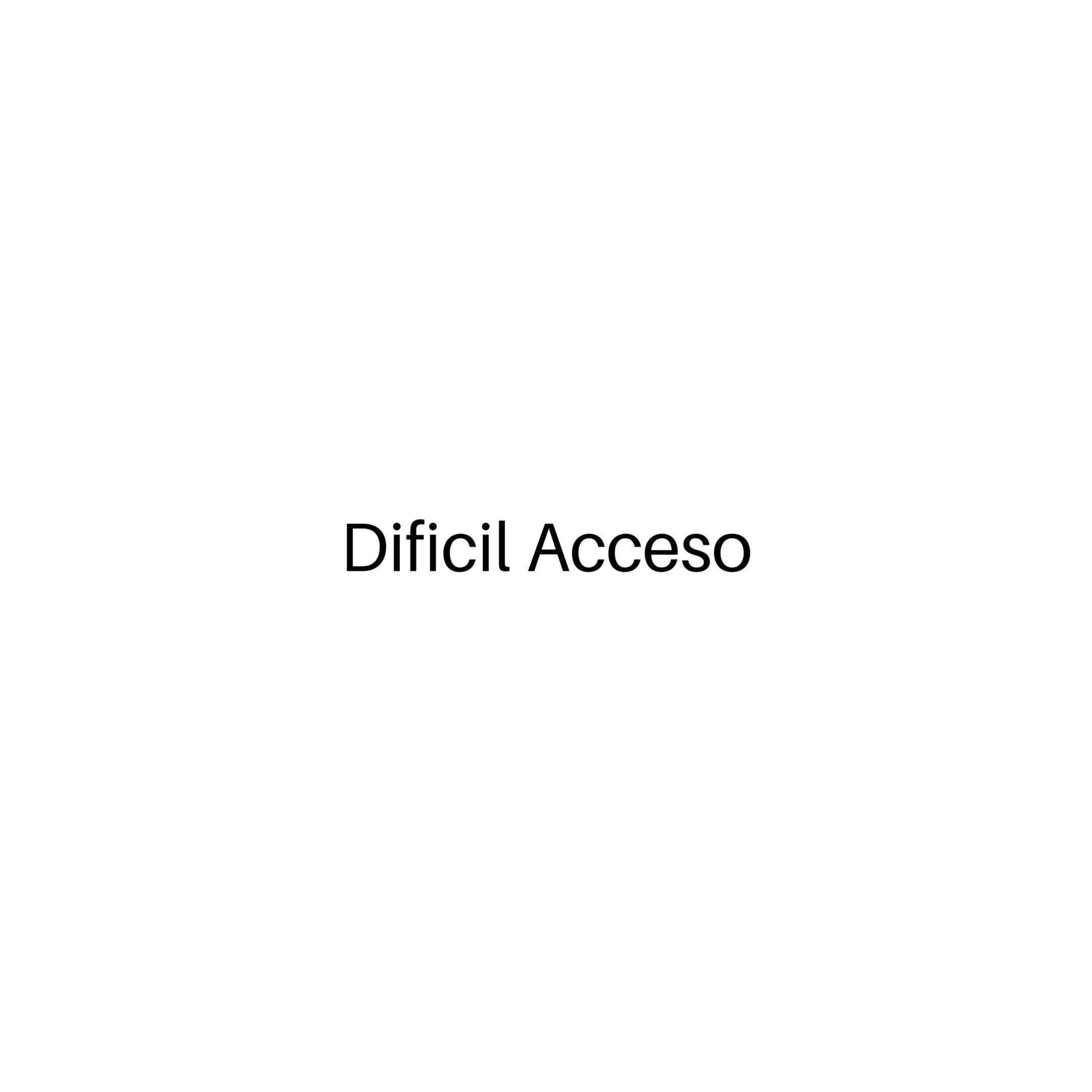 DIFÍCIL ACCESO