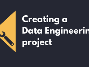Workflow for creating a Data Engineering project and how you can build one!
