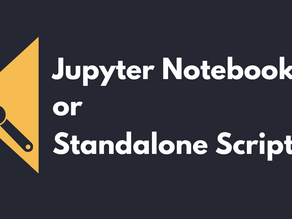 Jupyter Notebooks or Standalone Scripts?