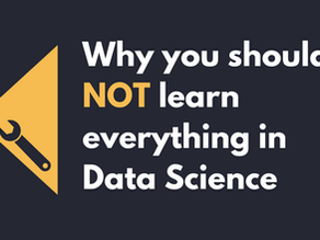 Why you should not learn everything in Data Science