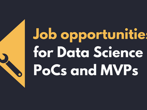 Job Opportunities For Data Science Proof Of Concepts and MVPs