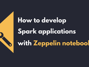 How to develop Spark applications with Zeppelin notebooks