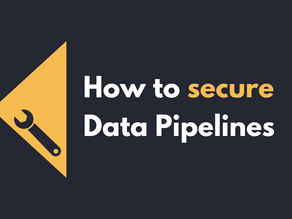 How To Secure Data Pipelines