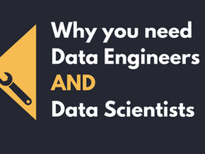 Why You Need Data Engineers And Data Scientists To Be Successful!