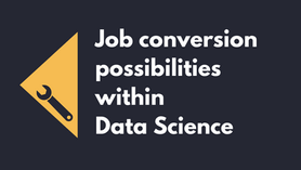 Job conversion possibilities within Data Science