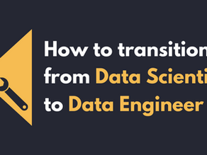 How to transition from data scientist to data engineer