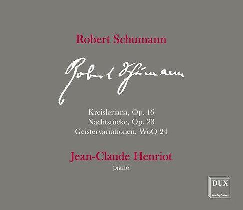 Robert Schumann (Jean-Claude Henriot, piano)
