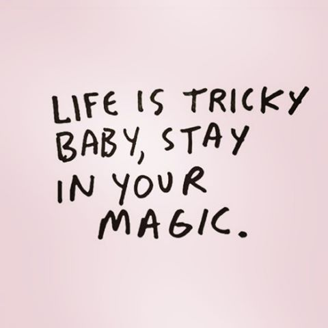 Stay in your magic!