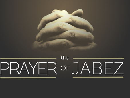 A Prayer for Jabez May 17, 2020